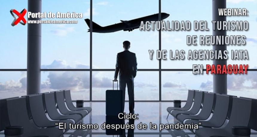 """Webinar """"Actualidad del Turismo de Reuniones y de las Agencias IATA en Paraguay"""""""