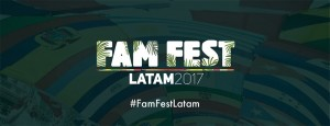 Se viene el Fam Fest Latino America 2017